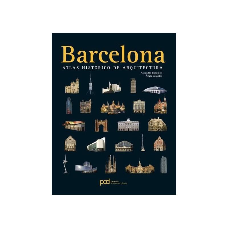 Barcelona Atlas Histórico de Arquitectura